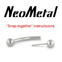 "NeoMetal Threadless ""Snap-together"" (Pess-fit) Instructions"